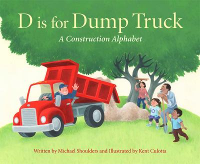 D is for dump truck : a construction alphabet.