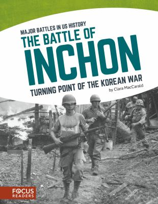 The Battle of Inchon : turning point of the Korean War
