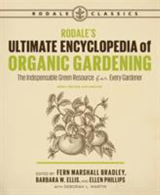 Link to Catalogue record for  Rodale's ultimate encyclopedia of organic gardening : the indispensable green resource for every gardener