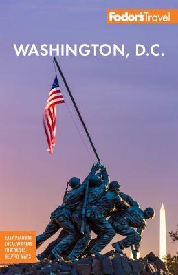 Fodor's 2019 Washington, D.C. :  With Mount Vernon, Alexandria & Annapolis