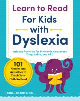 Learn to read : for kids with dyslexia : 101 games and activities to teach your child to read