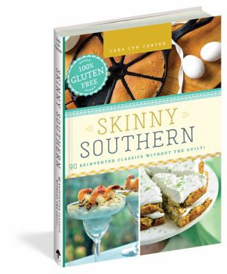 Skinny southern :  90 reinvented classics without the guilt!