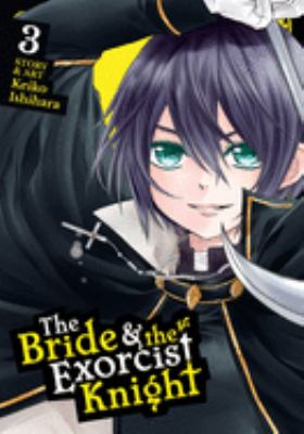 The bride & the exorcist knight. 3