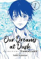 Our Dreams at Dusk, Shimanami Tasogare. Vol. 1