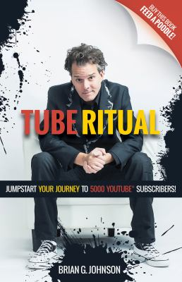 Tube ritual :  jump-start your journey to 5,000 YouTube subscribers