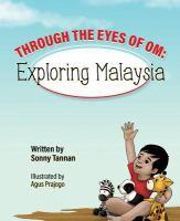 Through the eyes of Om : exploring Malaysia