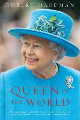 Queen of the world: Elizabeth II, sovereign and stateswoman