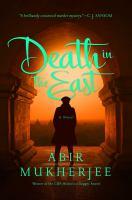 Death in the east : by Mukherjee, Abir,