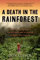 A death in the rainforest : how a language and a way of life came to an end in Paupa New Guinea