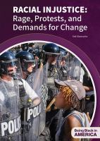 Racial injustice : rage, protests, and demands for change