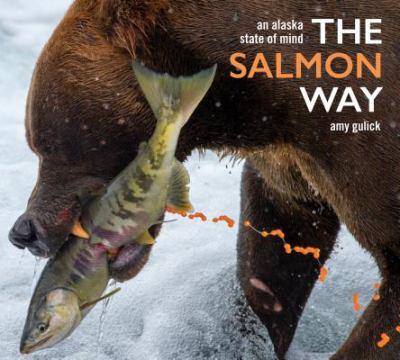 The salmon way: an Alaska state of mind