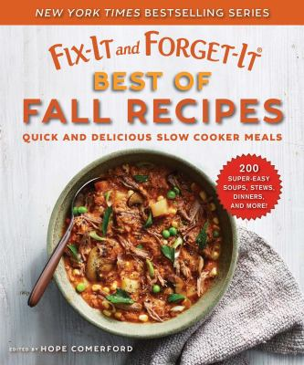 Fix-it and forget-it best  of fall recipes :  quick and delicious slow cooker meals
