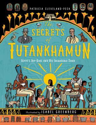 The secrets of Tutankhamun : by Cleveland-Peck, Patricia,