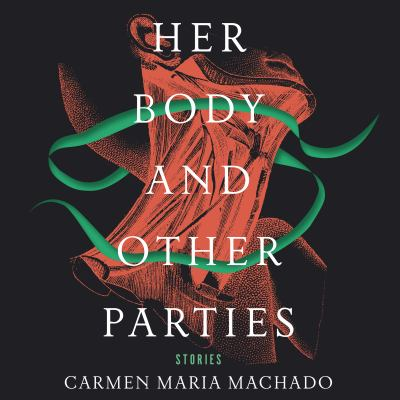 Her body and other parties : stories