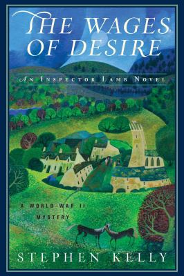 The wages of desire : an Inspector Lamb novel