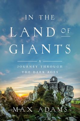 In the land of giants: a journey through the Dark Ages