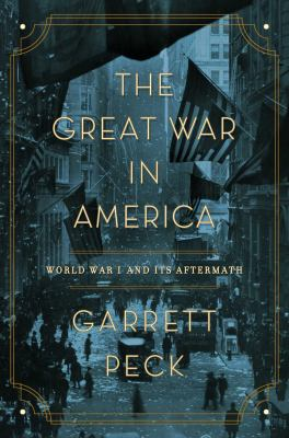 The Great War in America :  World War I and its aftermath
