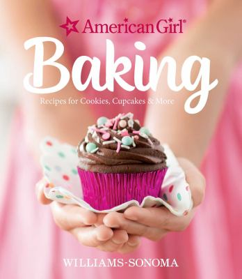 American Girl baking :  Recipes for Cookies, Cupcakes & More