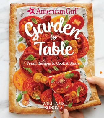Garden to table :  Fresh Recipes to Cook & Share