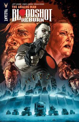 Bloodshot reborn. Vol. 3, The analog man