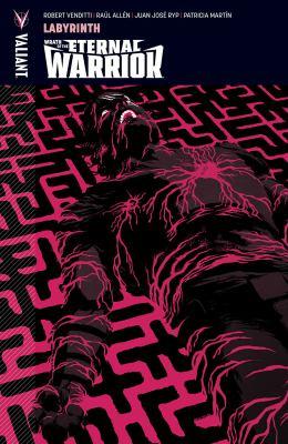 Wrath of the Eternal Warrior. Vol. 02, Labyrinth