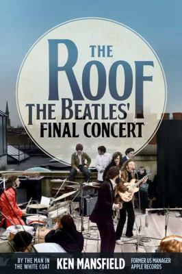 The roof :  the Beatles' final concert