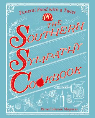 The southern sympathy cookbook :  funeral foods with a twist