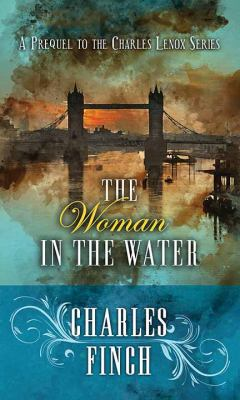 The woman in the water : a prequel to the Charles Lenox series