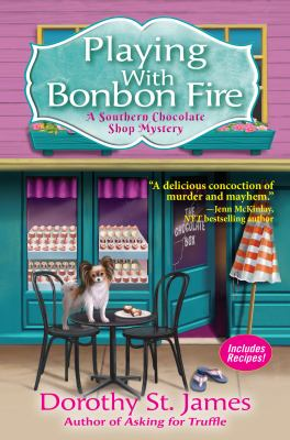 Playing with bonbon fire : a Southern chocolate shop mystery