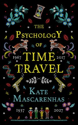 The Psychology of Time Travel A Novel