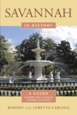 Savannah in history :  a guide to more than 75 sites in historical context