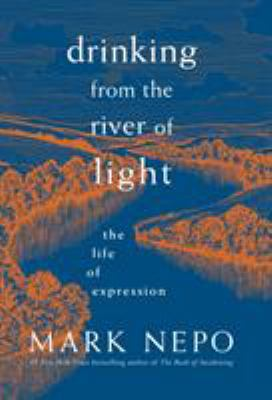 Drinking from the river of light :  the life of expression