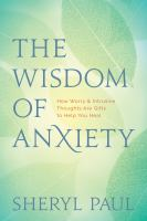 The Wisdom of Anxiety