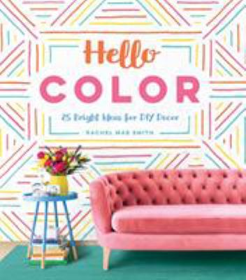 Hello color :  25 bright ideas for DIY decor