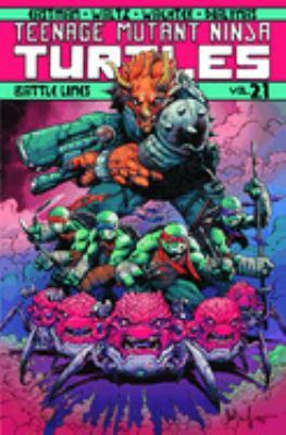 Teenage mutant ninja turtles. Vol. 21, Battle lines