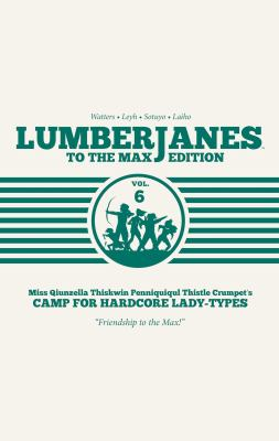 Book cover for  Lumberjanes : to the max edition. Volume 6