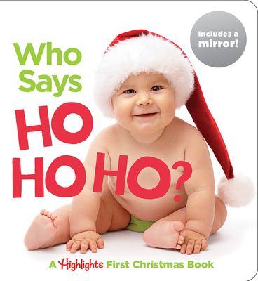 Who says ho ho ho? :  a Highlights first Christmas book