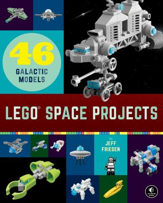 Link to Catalogue record for Lego space projects : 52 galactic models