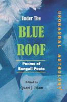 Under the blue roof : poems of Bengali poets