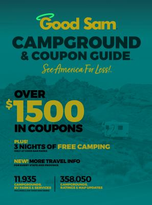 Good Sam Campground & Coupon Guide, 2021.