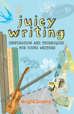 Cover Image for Juicy writing : inspiration and techniques for young writers
