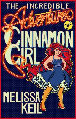 Cover Image for The incredible adventures of Cinnamon Girl