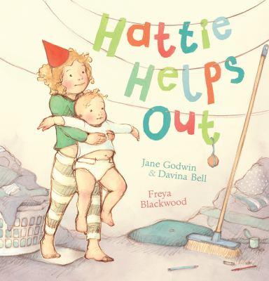 Cover Image for:  Hattie helps out / written by Jane Godwin & Davina Bell ; pictures by Freya Blackwood.