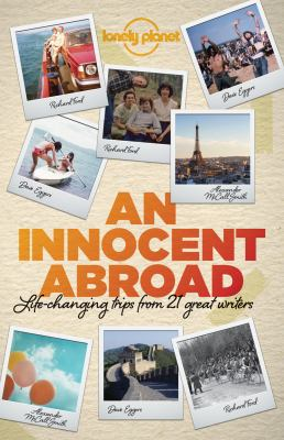 An innocent abroad: life-changing trips from 21 great writers