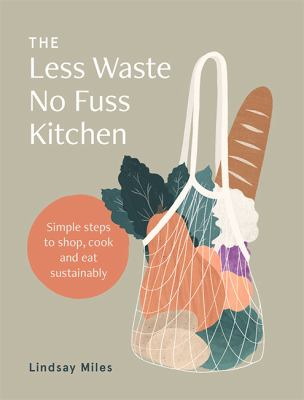 Book cover for The Less Waste No Fuss Kitchen