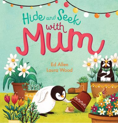 Cover Image for: Hide and seek with mum / Ed Allen; Laura Wood.