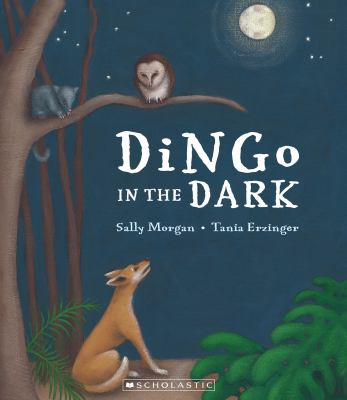 Cover Image for:  Dingo in the dark / written by Sally Morgan ; illustrated by Tania Erzinger.