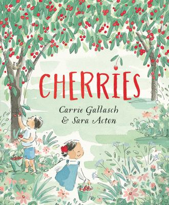 Cover Image for: Cherries / Carrie Gallasch & Sara Acton.