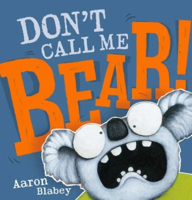 Link to Catalogue record for DON'T CALL ME BEAR