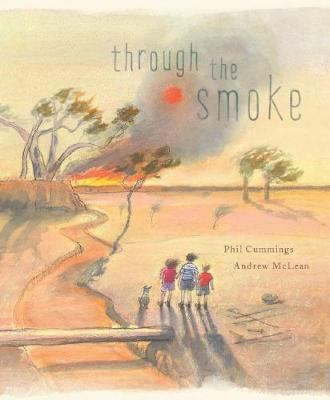 Cover image for :  Through the smoke / Phil Cummings ; Andrew McLean.